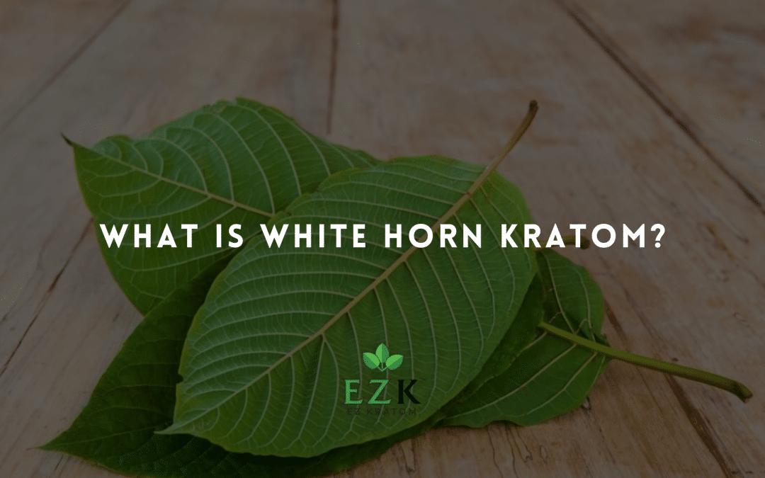 What Is White Horn Kratom?