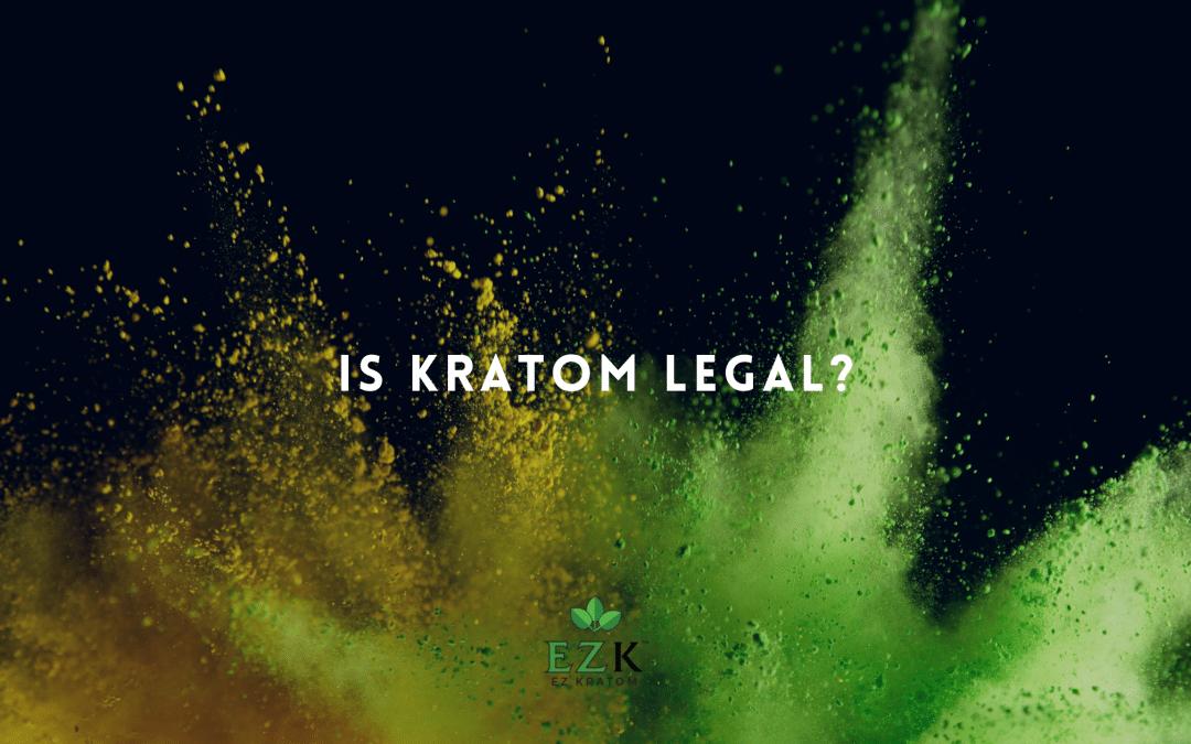 Is Kratom Legal?