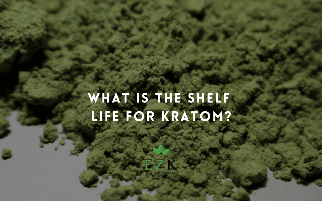 What is the Shelf Life for Kratom?