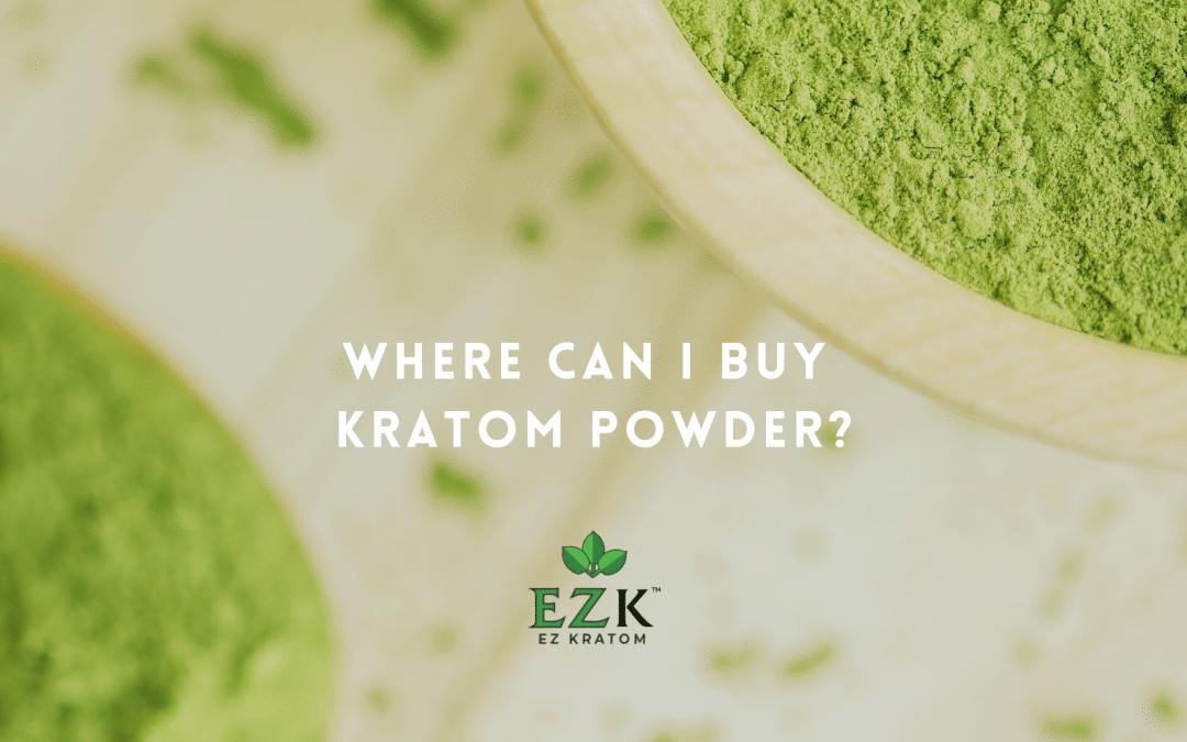 Where Can I Buy Kratom Powder?