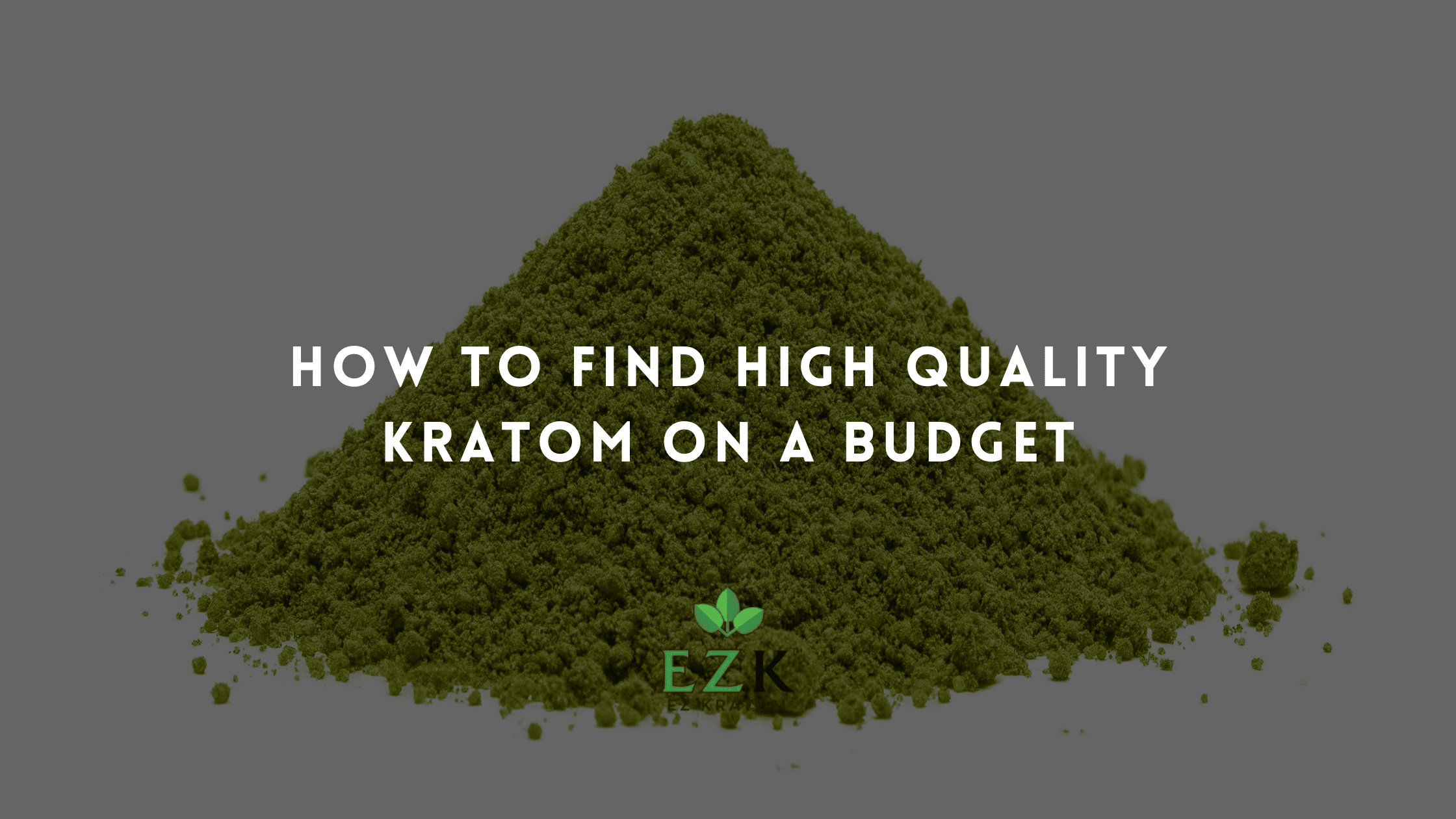 How to Find High Quality Kratom on a Budget