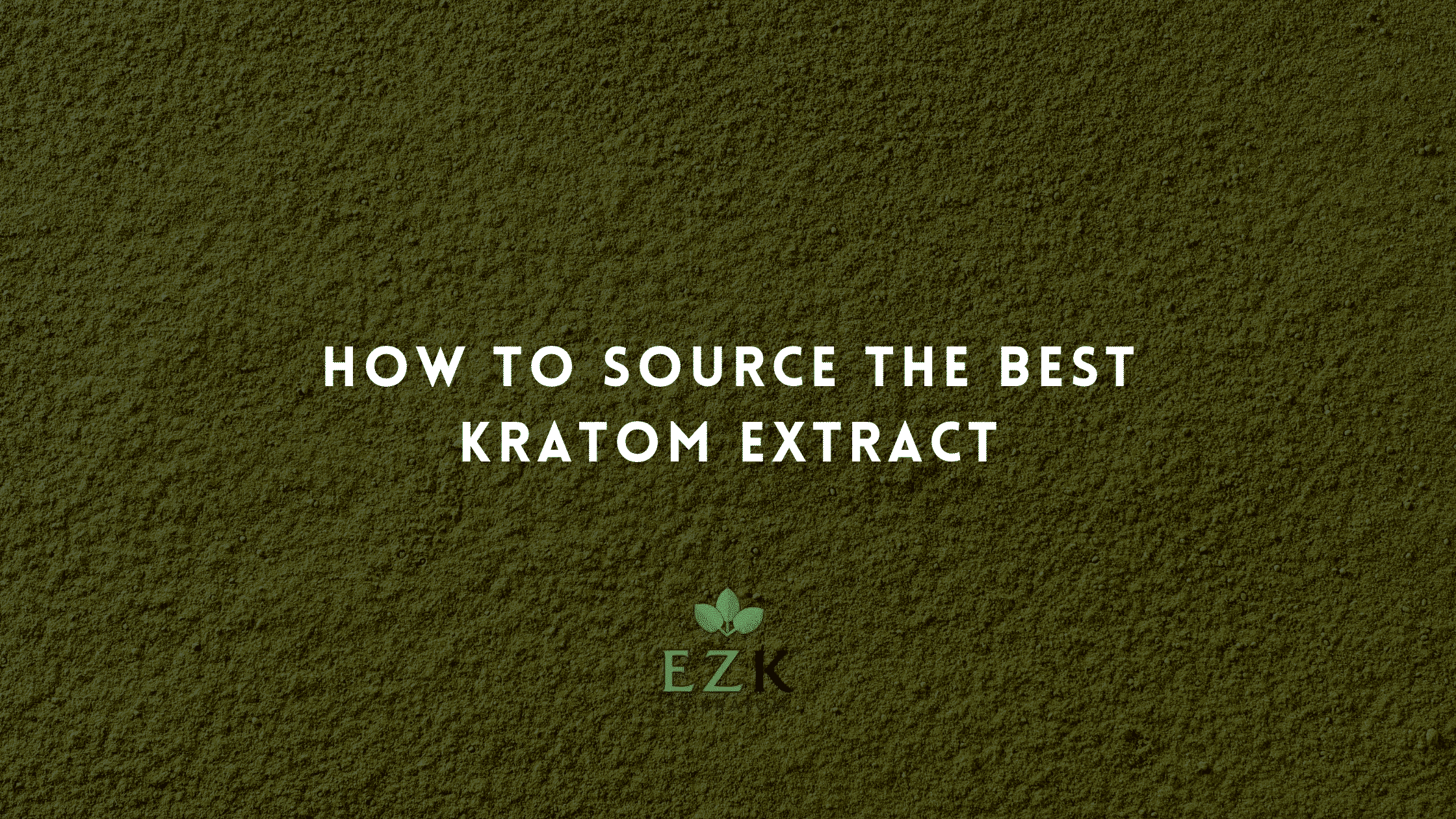How to Source the Best Kratom Extract