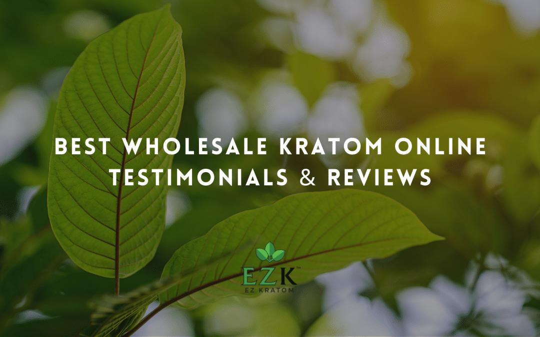 Best Wholesale Kratom Online – Testimonials & Reviews