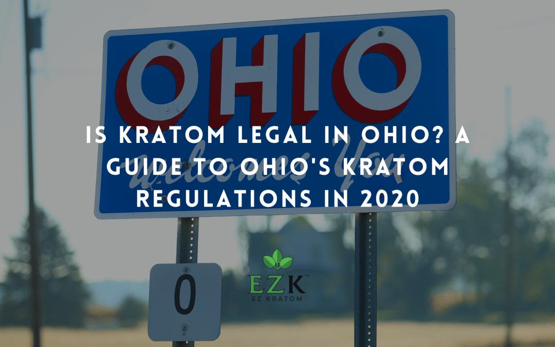 Is Kratom Legal in Ohio? A Guide to Ohio's Kratom Regulations in 2020