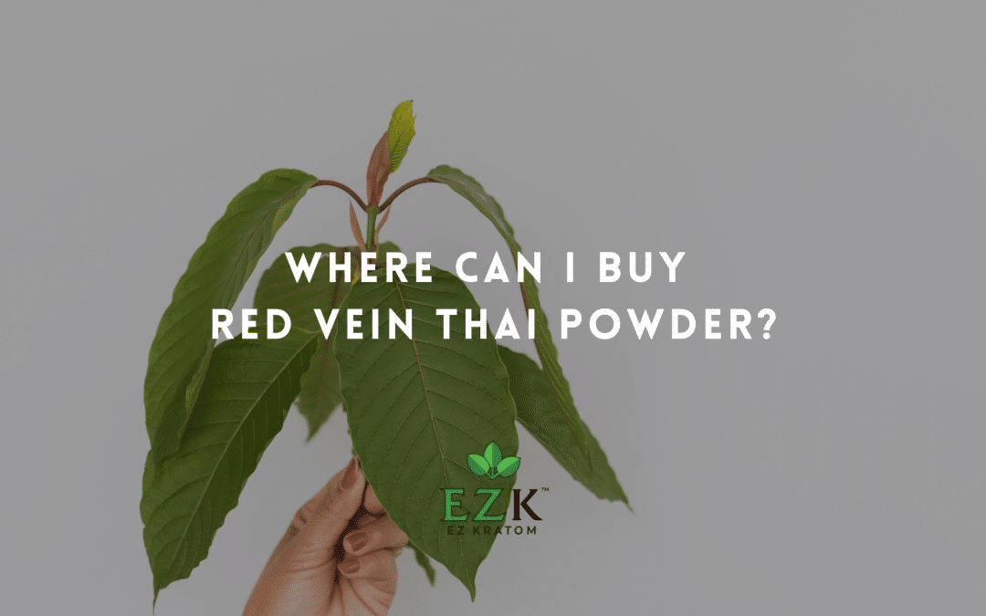 Where Can I Buy Red Vein Thai Powder?