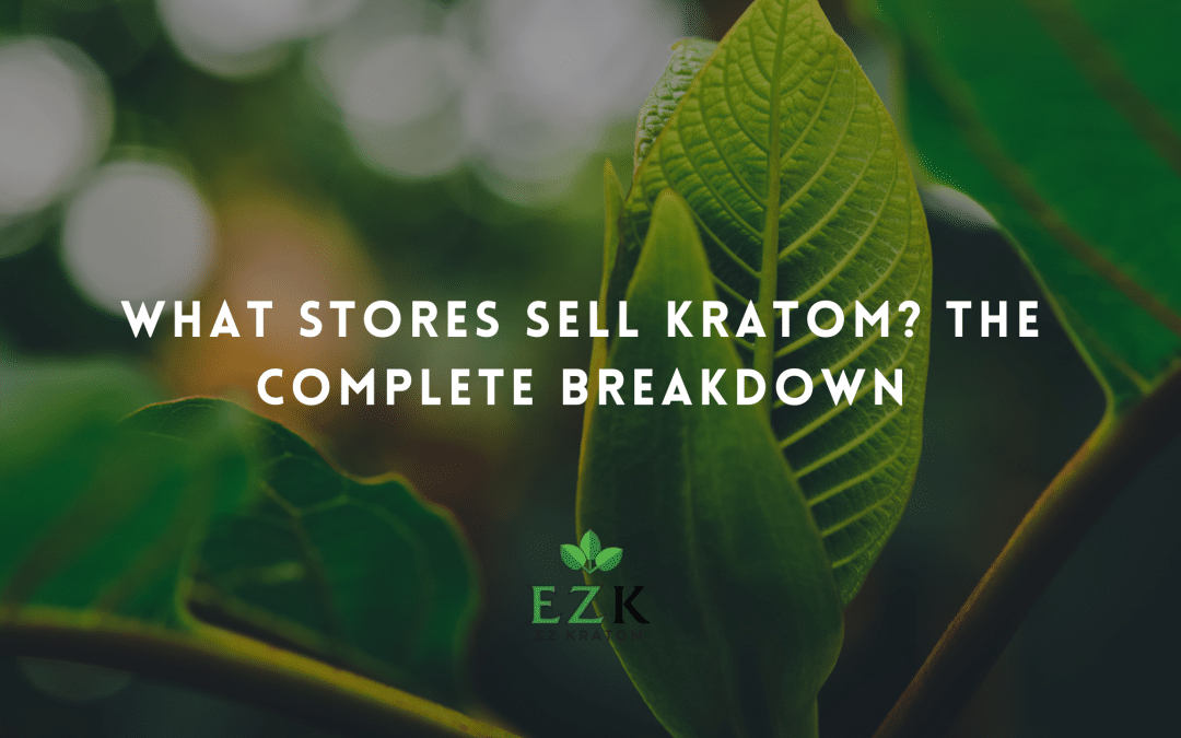 What Stores Sell Kratom? The Complete Breakdown