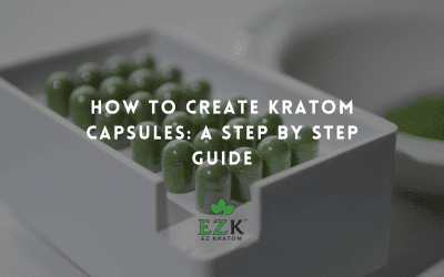How to Create Kratom Capsules: A Step by Step Guide