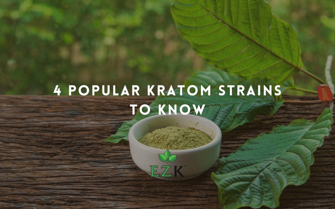 4 Popular Kratom Strains to Know
