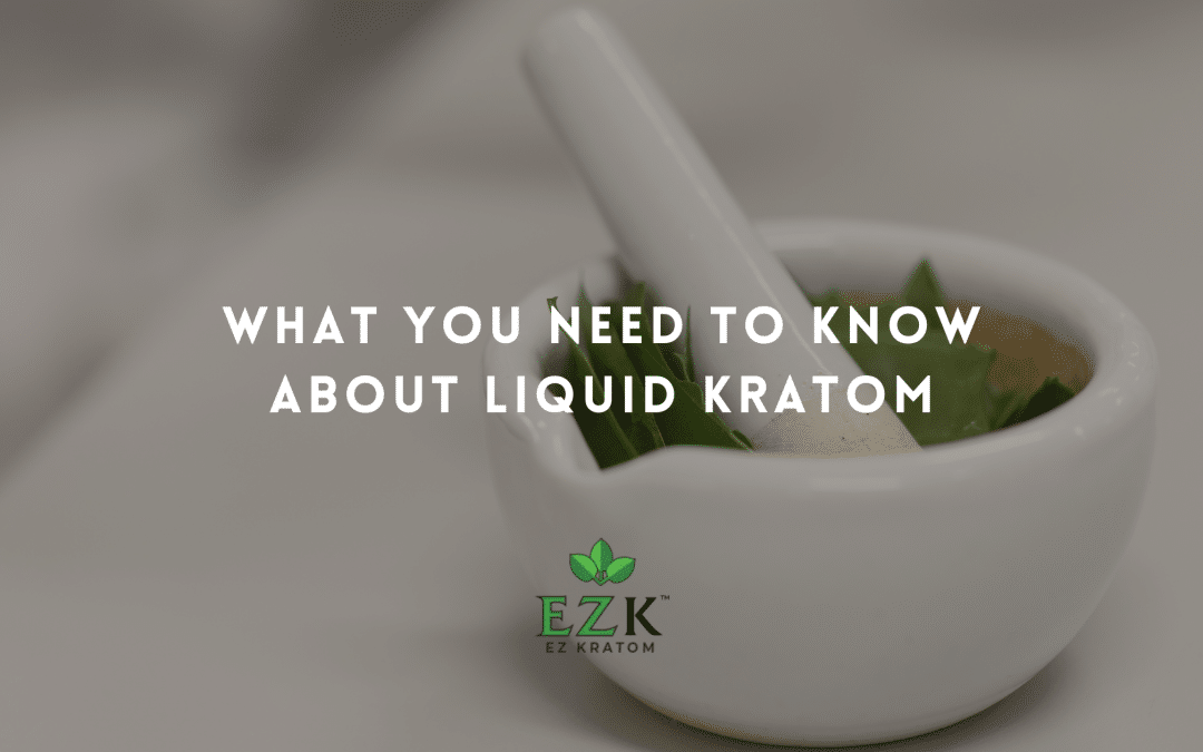What You Need to Know About Liquid Kratom