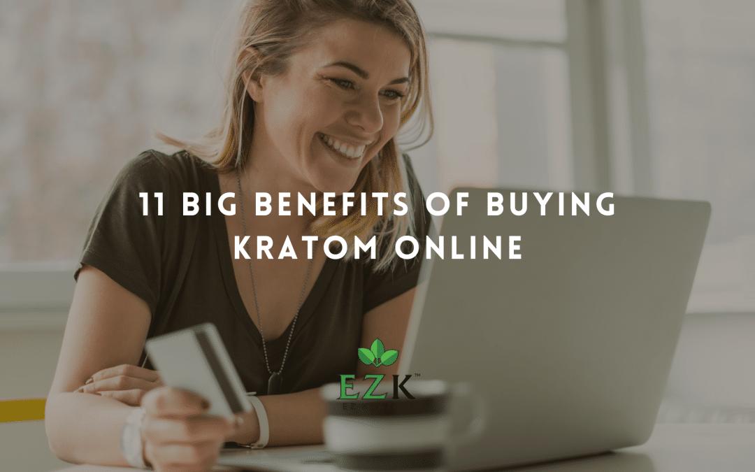 11 Big Benefits of Buying Kratom Online