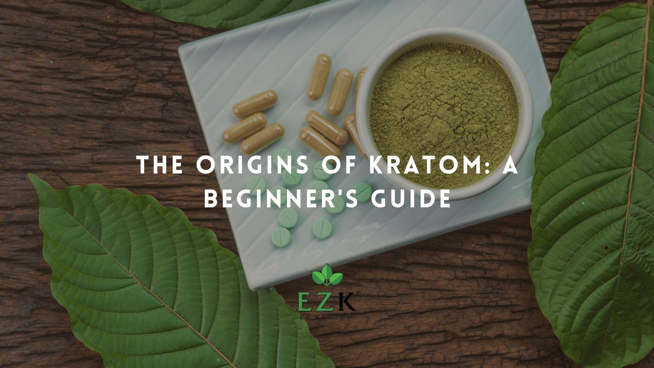 The Origins of Kratom A Beginner's Guide