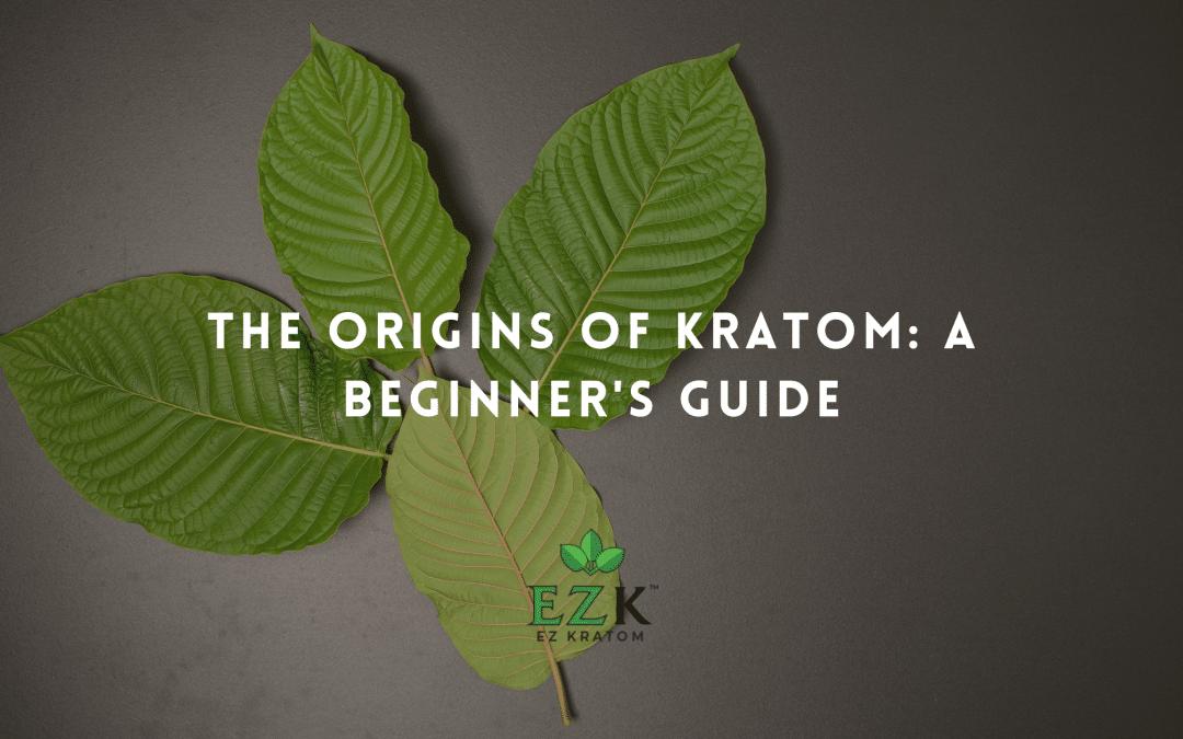 The Origins of Kratom: A Beginner's Guide