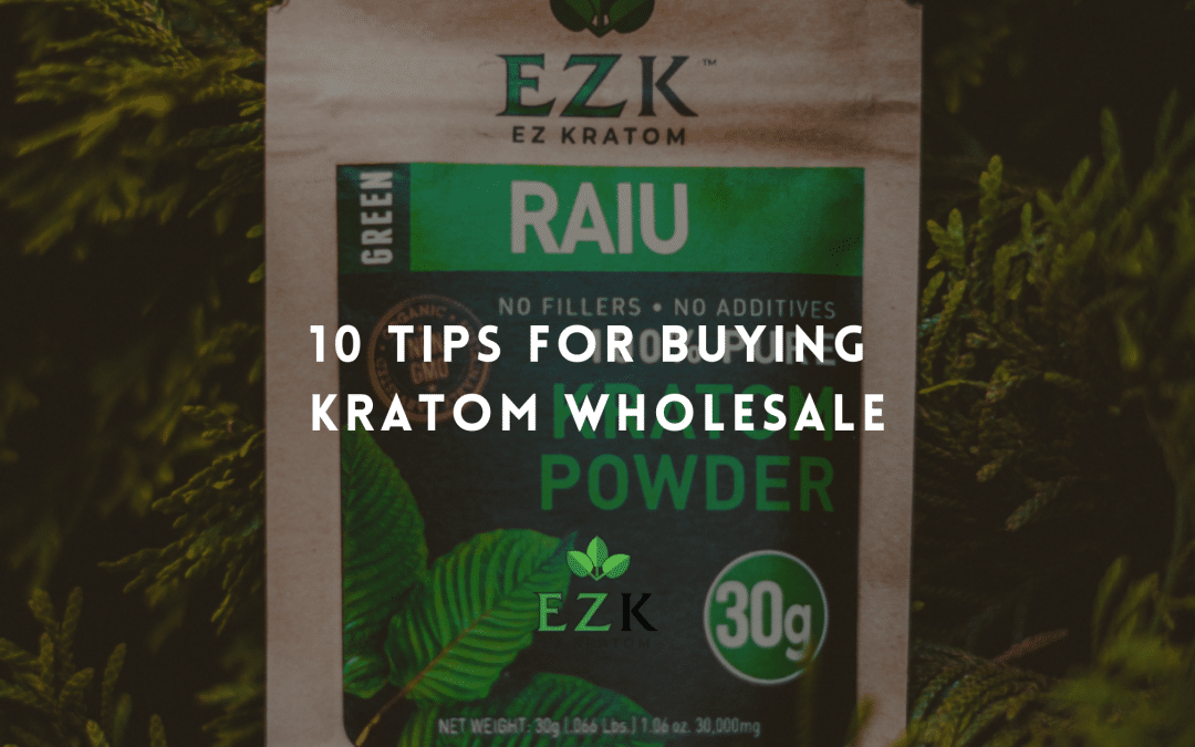 10 Tips for Buying Kratom Wholesale
