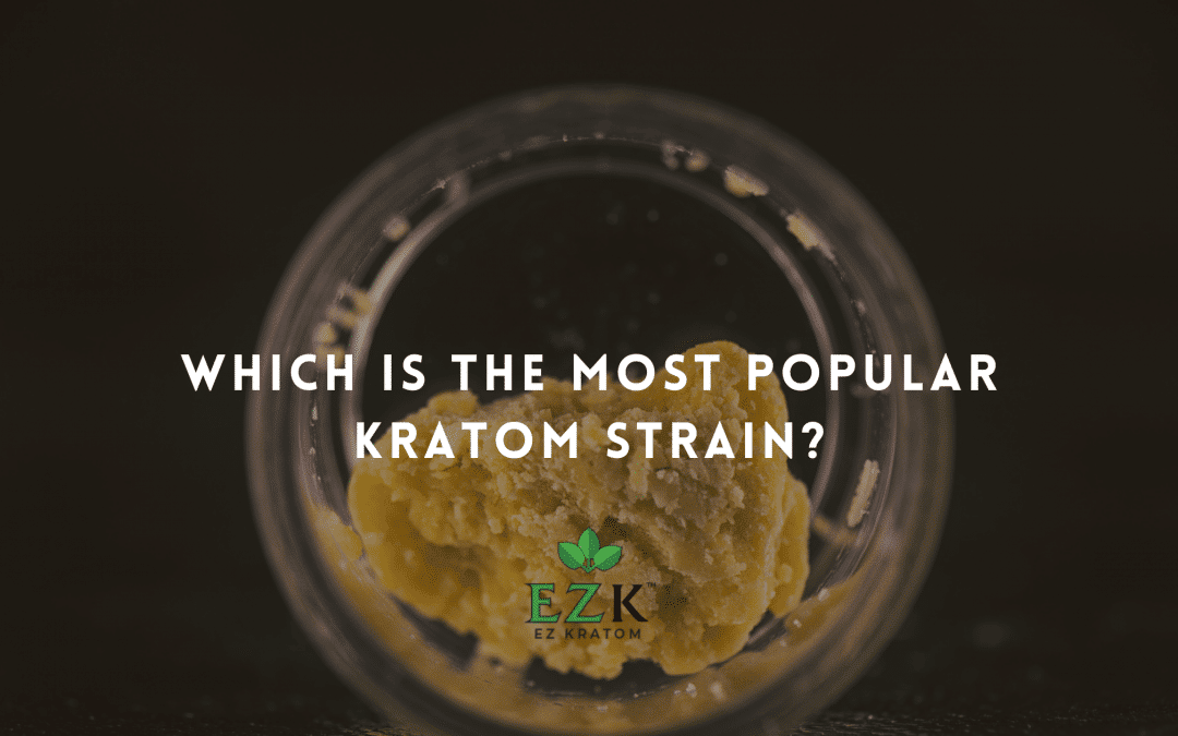 Which is the Most Popular Kratom Strain?